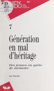 Luc Pareydt - Génération en mal d'héritage - Des jeunes en quête de mémoire.