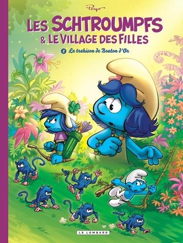 Luc Parthoens et Thierry Culliford - Les Schtroumpfs & le village des filles Tome 2 : La trahison de Bouton d'Or.