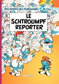 Luc Parthoens et Thierry Culliford - Les Schtroumpfs Tome 22 : Le Schtroumpf reporter.