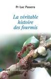Luc Passera - La véritable histoire des fourmis.