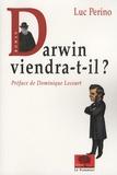Luc Perino - Darwin viendra-t-il ?.