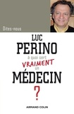 Luc Perino - Dites-nous, Luc Perino, à quoi sert vraiment un médecin ?.
