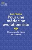 Luc Perino - Pour une médecine évolutionniste - Une nouvelle vision de la santé.