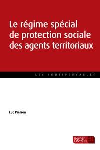 Le régime spécial de protection sociale des agents territoriaux - Luc Pierron |