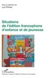 Luc Pinhas et Michel Defourny - Situations de l'édition francophone d'enfance et de jeunesse.