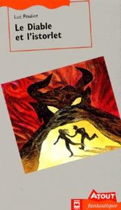 Luc Pouliot - Le Diable et l'istorlet.