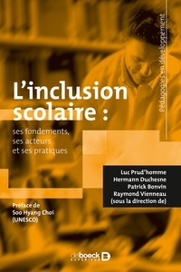 Luc Prud'homme et Hermann Duchesne - L'inclusion scolaire - ses fondements ses acteurs et ses pratiques.