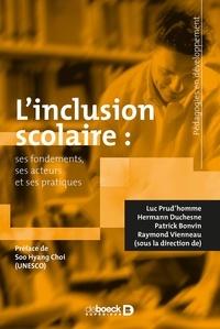 Luc Prud'homme et Hermann Duchesne - L'inclusion scolaire - Ses fondements, ses acteurs et ses pratiques.