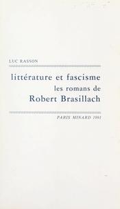 Luc Rasson - Littérature et fascisme, les romans de Robert Brasillach.
