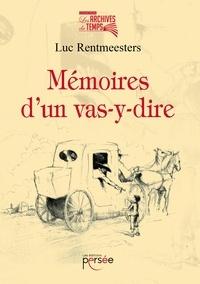 Luc Rentmeesters - Mémoires d'un vas-y-dire.