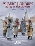 Luc Révillon et Gérard Berthelot - Albert Londres au pays des Soviets.