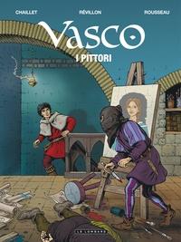 Luc Révillon et Chantal Chaillet - Vasco Tome 28 : I pittori.