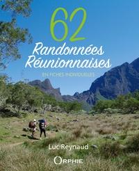 Luc Reynaud - 62 randonnées réunionnaises - En fiches individuelles.