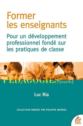 Former les enseignants. Pour un développement professionnel fondé sur les pratiques de classe