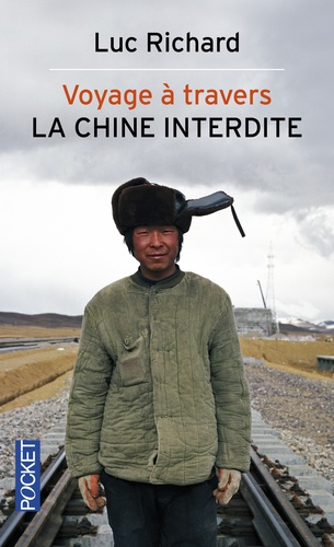 Luc Richard - Voyage à travers la Chine interdite.
