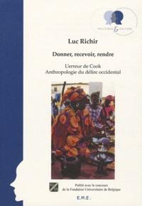 Luc Richir - Donner, recevoir, rendre - L'erreur de Cook - Anthropologie du délire occidental.
