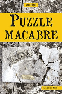 Luc Rigel - Puzzle macabre.