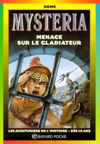 Luc Rigoureau et Philippe Andrieux - Menace sur le gladiateur.