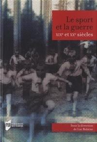 Luc Robène - Le sport et la guerre, XIXe et XXe siècles.