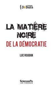 Luc Rouban - La matière noire de la démocratie.