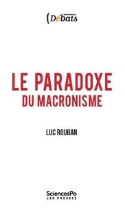 Luc Rouban - Le paradoxe du macronisme.