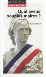Luc Rouban - Quel avenir pour les maires ?.