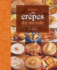 Luc Roux - Aimer les crêpes du monde.