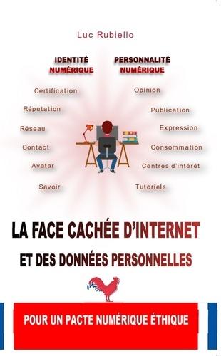 La face cachée d'Internet et des données personnelles. Pour un pacte numérique éthique