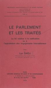 Luc Saïdj et Georges Burdeau - Le Parlement et les traités - La loi relative à la ratification ou à l'approbation des engagements internationaux.