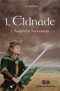 Luc Saint-Hilaire - L'Eldnade  : Ardahel le Santerrian.