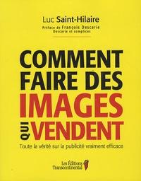 Luc Saint-Hilaire - Comment faire des images qui vendent.