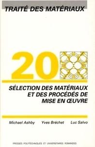 Traité des matériaux - Tome 20, Sélection des matériaux et des procédés de mise en oeuvre.pdf