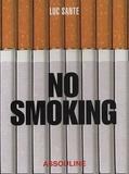 Luc Sante - No smoking.