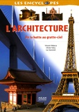 Luc Savonnet et Olivier Fabry - L'architecture - De la hutte au gratte-ciel.