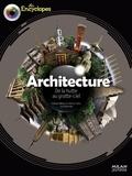 Luc Savonnet et Vincent Melacca - L'Architecture - De la hutte au gratte-ciel.