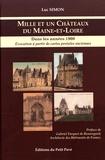 Luc Simon - Mille et un châteaux du Maine-et-Loire dans les années 1900 - Evocation à partir de cartes postales anciennes.