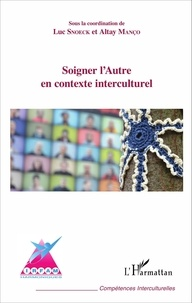 Luc Snoeck et Altay Manço - Soigner l'Autre en contexte interculturel - Tabane : engagements pour un accueil en santé mentale.