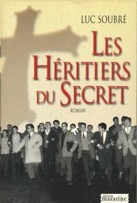 Luc Soubré - Les Héritiers du Secret.