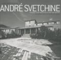 Luc Svetchine - André Svetchine - Regard d'un architecte sur son oeuvre.