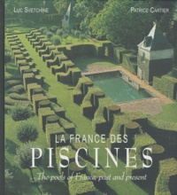 Luc Svetchine et Patrice Cartier - La France des piscines - Edition français - anglais.