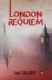 Luc Tallieu - London Requiem.