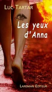 Luc Tartar - Les yeux d'Anna.