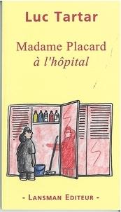 Luc Tartar - Madame Placard à l'hopital.