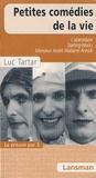 Luc Tartar - Petites comédies de la vie.