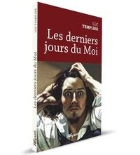 Luc Templier - Les derniers jours du moi.