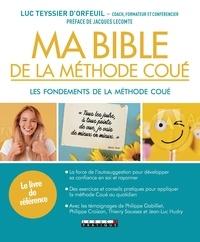 Luc Teyssier d'Orfeuil - Ma Bible de la méthode Coué.