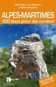Luc Thévenon et Ralph Schor - Alpes-Maritimes - 100 lieux pour les curieux.