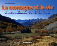 Luc Thévenon - La montagne et la vie - Paysages & vie traditionnelle hautes vallées du Var & du Cians (cantons de Guillaumes, Puget-Théniers et Entrevaux).