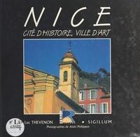 Luc Thévenon - Nice : Cité d'histoire, ville d'art.