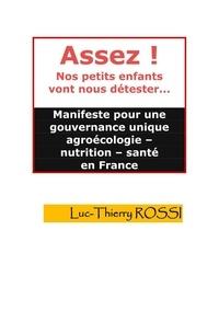 Luc-Thierry ROSSI - ASSEZ ! NOS PETITS ENFANTS VONT NOUS DÉTESTER.